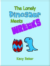 Cover The Lonely Dinosaur Meets Wrecks