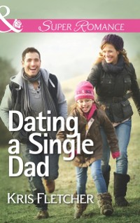 Cover Dating a Single Dad (Mills & Boon Superromance)