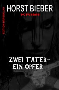 Cover Zwei Täter - ein Opfer: Krimi