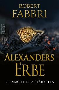 Cover Alexanders Erbe: Die Macht dem Stärksten