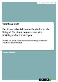 Cover Der Corona-Lockdown in Deutschland als Beispiel für einen neuen Ansatz der Soziologie der Katastrophe