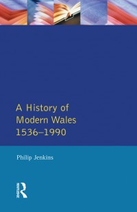 Cover History of Modern Wales 1536-1990