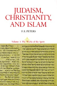 Cover Judaism, Christianity, and Islam: The Classical Texts and Their Interpretation, Volume III