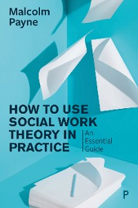 Cover How to Use Social Work Theory in Practice