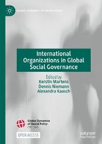 Cover International Organizations in Global Social Governance