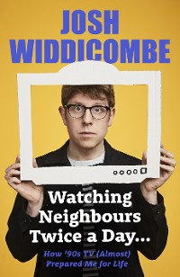 Cover Watching Neighbours Twice a Day...