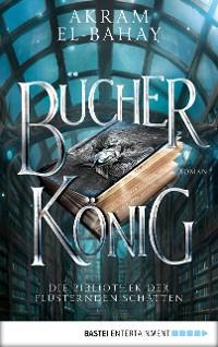 Cover Die Bibliothek der flüsternden Schatten - Bücherkönig