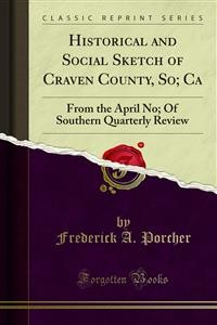 Cover Historical and Social Sketch of Craven County, So; Ca