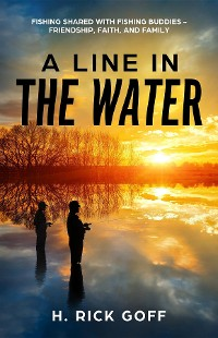 Cover A Line in the Water, by H. Rick Goff