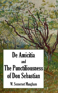 Cover De Amicitia and The Punctiliousness of Don Sebastian