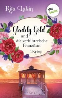 Cover Gladdy Gold und die verführerische Französin: Band 6