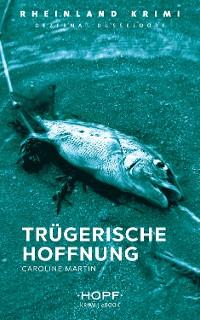 Cover Rheinland-Krimi 6: Trügerische Hoffnung