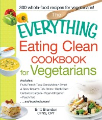 Cover Everything Eating Clean Cookbook for Vegetarians