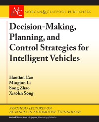 Cover Decision Making, Planning, and Control Strategies for Intelligent Vehicles