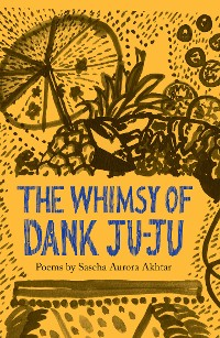 Cover The Whimsy of Dank Ju-Ju