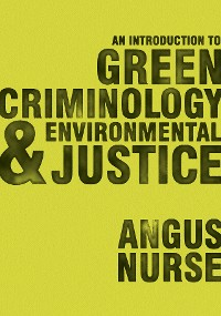 Cover An Introduction to Green Criminology and Environmental Justice