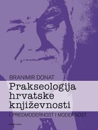 Cover Prakseologija hrvatske književnosti - Knjiga I.