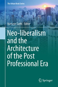 Cover Neo-liberalism and the Architecture of the Post Professional Era
