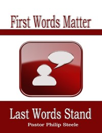 Cover First Words Matter Last Words Stand