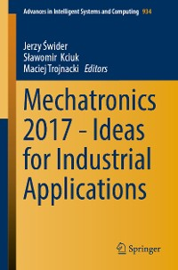 Cover Mechatronics 2017 - Ideas for Industrial Applications