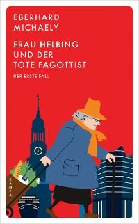 Cover Frau Helbing und der tote Fagottist