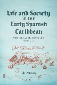 Cover Life and Society in the Early Spanish Caribbean