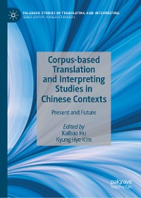 Cover Corpus-based Translation and Interpreting Studies in Chinese Contexts