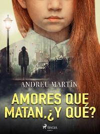 Cover Amores que matan, ¿y qué?
