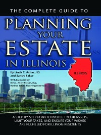 Cover The Complete Guide to Planning Your Estate in Illinois