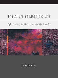 Cover The Allure of Machinic Life