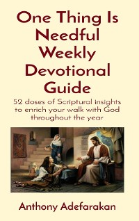 Cover One Thing Is Needful Weekly Devotional Guide