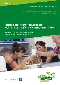 Cover Professionalisierung pädagogischer Fach- und Lehrkräfte in der frühen MINT-Bildung