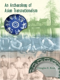 Cover An Archaeology of Asian Transnationalism