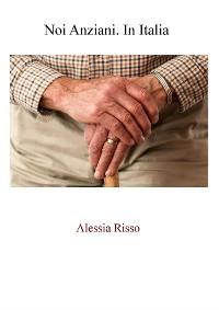 Cover Noi Anziani. In Italia