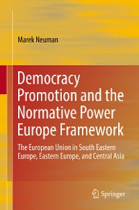 Cover Democracy Promotion and the Normative Power Europe Framework