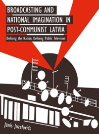 Cover Broadcasting and National Imagination in Post-Communist Latvia