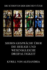 Cover Sieben Gespräche über die heilige und wesensgleiche Dreieinigkeit