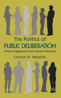 Cover The Politics of Public Deliberation
