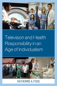 Cover Television and Health Responsibility in an Age of Individualism