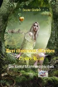 Cover Drei illustrierte Märchen, Erster Band