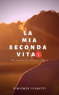 Cover La mia seconda vita 1