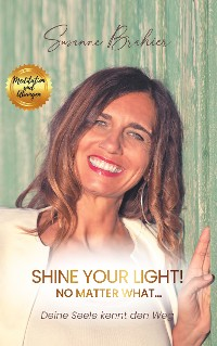 Cover Shine your Light - no matter what!