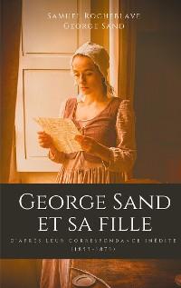 Cover George Sand et sa fille, d'après leur correspondance inédite