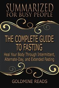 Cover The Complete Guide to Fasting - Summarized for Busy People