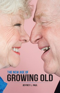 Cover The New Age of Growing Old