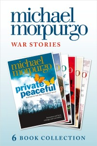 Cover Morpurgo War Stories (six novels): Private Peaceful; Little Manfred; The Amazing Story of Adolphus Tips; Toro! Toro!; Shadow; An Elephant in the Garden