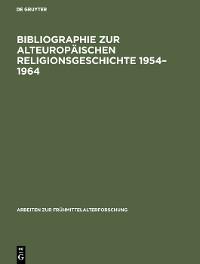 Cover Bibliographie zur alteuropäischen Religionsgeschichte 1954–1964
