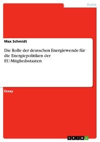 Cover Die Rolle der deutschen Energiewende für die Energiepolitiken der EU-Mitgliedsstaaten