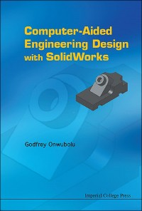 Cover Computer-Aided Engineering Design with SolidWorks