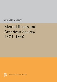 Cover Mental Illness and American Society, 1875-1940
